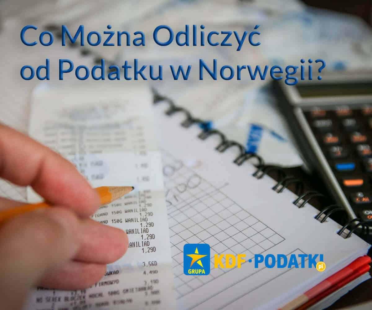 Co Mozna odliczyć od Podatku w Norwegii KDF Podatki Gorzów Wlkp.