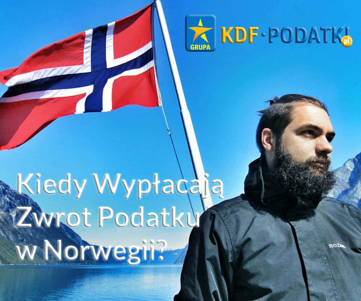 Kiedy Wypłacają Zwrot Podatku w Norwegii KDF Podatki Gorzów Wlkp.