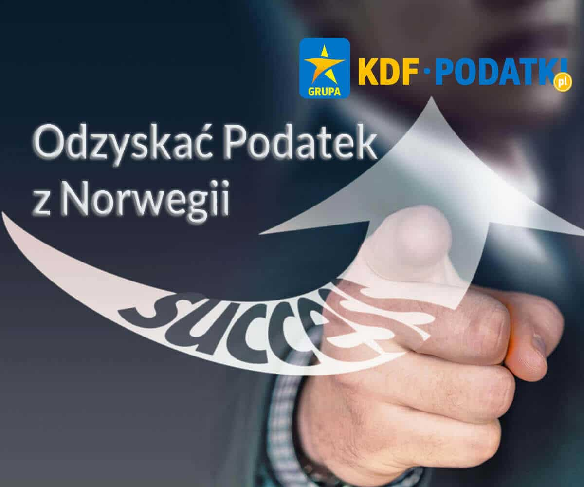 Sukces Odzyskać Podatek z Norwegii KDF Podatki Gorzów Wlkp.