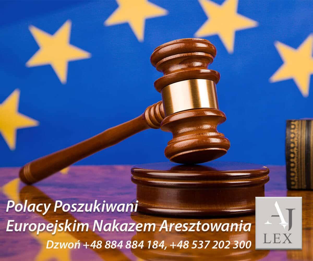 POLACY POSZUKIWANI EUROPEJSKIM NAKAZEM ARESZTOWANIA AJ LEX GORZOW WLKP. Zadzwoń +48 884 884 184, +48 537 202 300