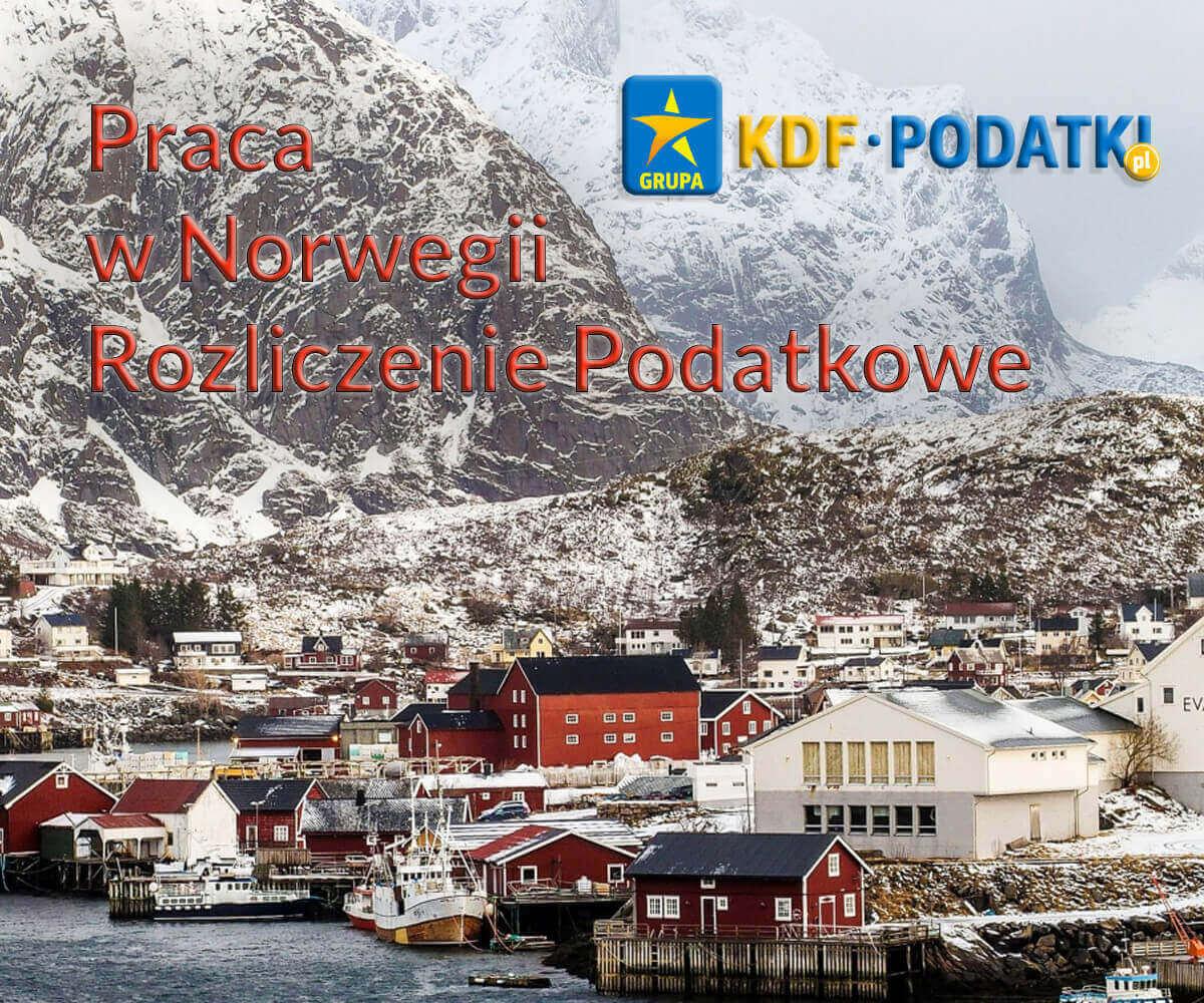 Praca w Norwegii Rozliczenie Podatku KDF Podatki Gorzów Wlkp