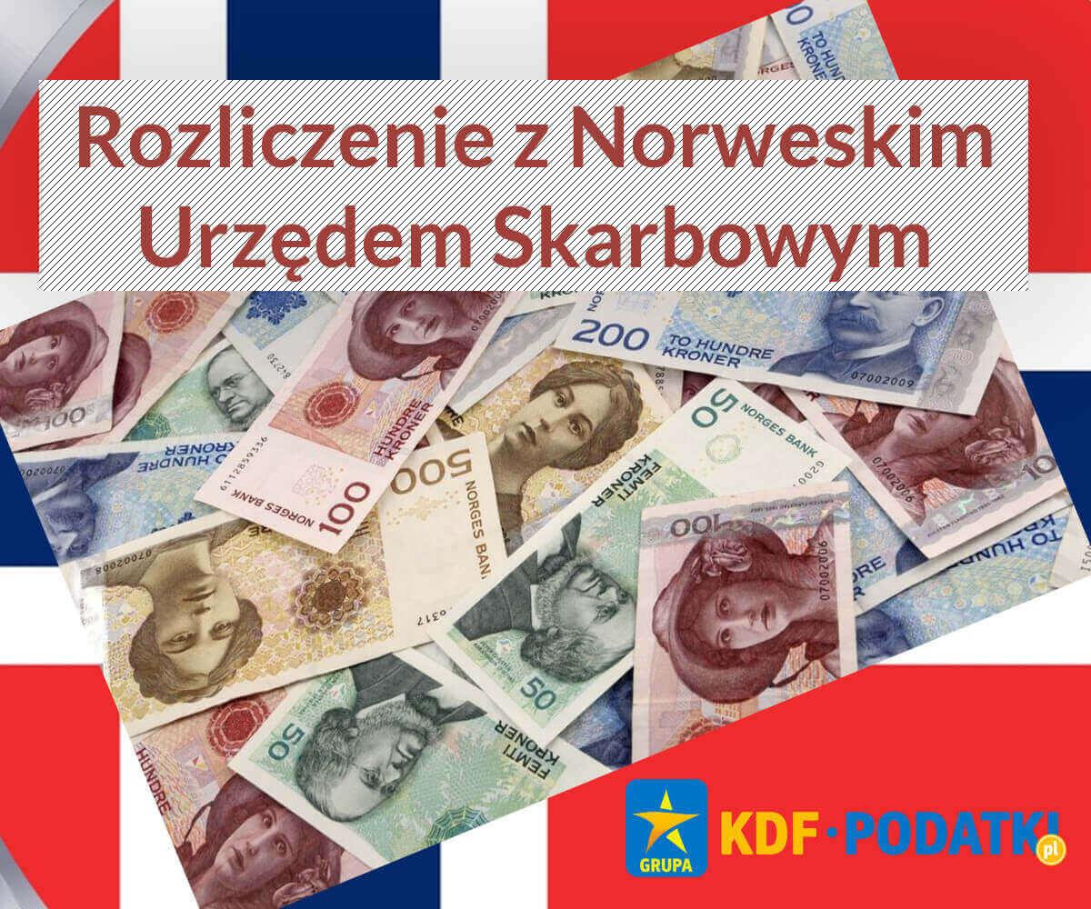 Rozliczenie z Norweskim Urzędem Skarbowym KDF Podatki Gorzów Wlkp.